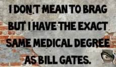 quote-i-dont-mean-to-brag-but-i-have-the-same-exact-medical-degree-as-bill-gates.png